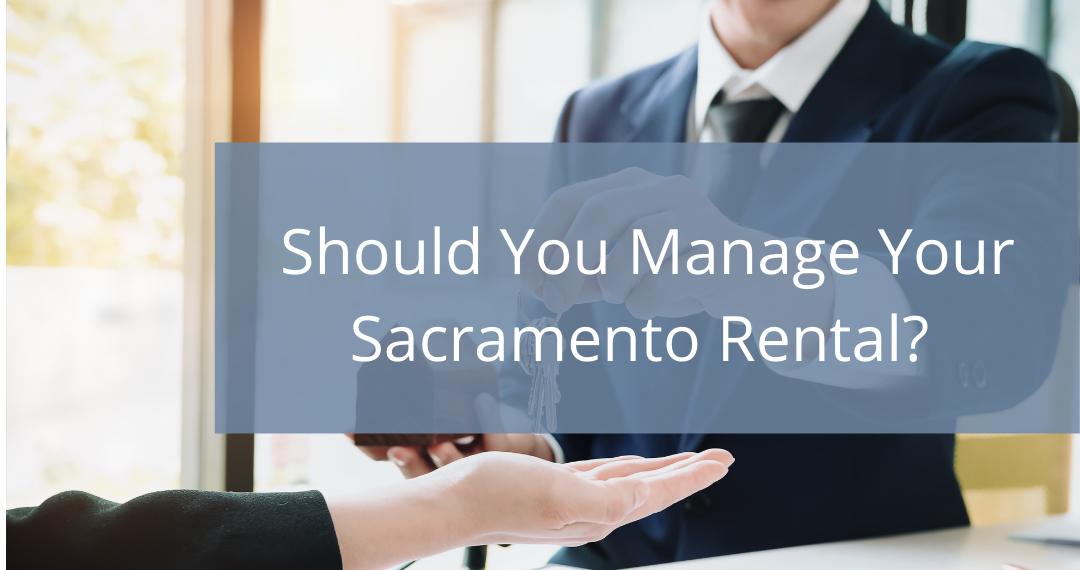 Should You Manage Your Sacramento Rental?