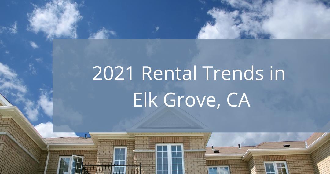 Rental Trends in Elk Grove, CA
